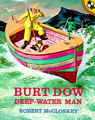 Burt Dow, Deep-Waterman By McCloskey, Robert
