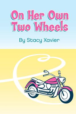 On Her Own Two Wheels By Xavier, Stacy